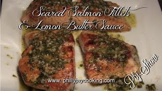 World's Best Seared Salmon Fillets With Lemon Butter Sauce| Salmon Fillets Recipe