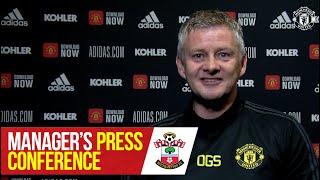 Manager's Press Conference | Manchester United v Southampton | Ole Gunnar Solskjaer