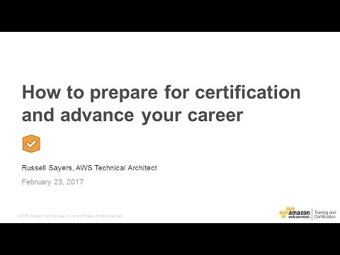 How to Prepare for AWS Certification and Advance your Career - February 2017 AWS Online Tech Talks