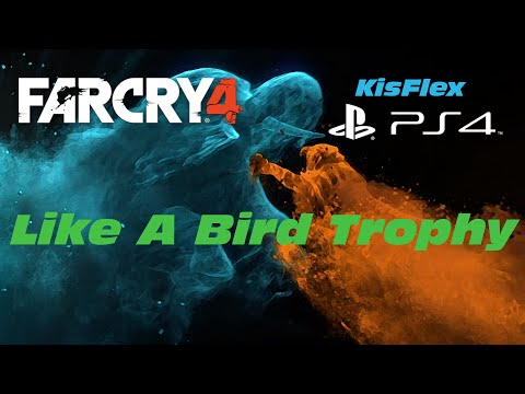 Far Cry 4 - How to get Like A Bird Trophy easily - PS4