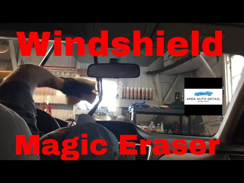 Tip and Tricks on cleaning a dirty car windshield (Magic Eraser)