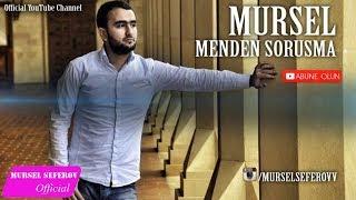 Mürsəl Səfərov — Məndən Soruşma (2016)