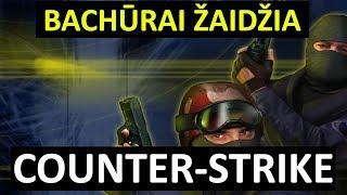 Bachūrai Žaidžia: Counter-Strike
