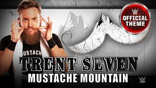 Trent Seven - Mustache Mountain (Official Theme)