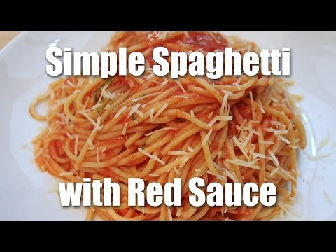 Simple Pasta Recipe - Spaghetti With Red Sauce