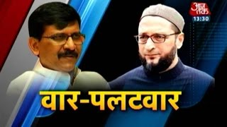 War Of Words Continue Between Sanjay Raut & Asaduddin Owaisi