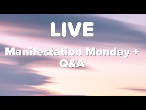 Manifestation Monday & LIVE Q&A