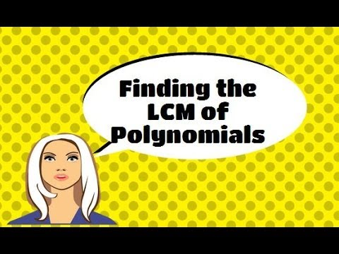Finding the lowest common multiple ( LCM) of a  polynomial