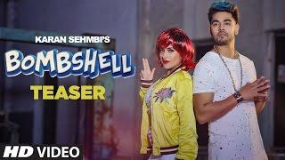 Karan Sehmbi: Bombshell Song Teaser   PREET HUNDAL   Releasing 28 March 2017