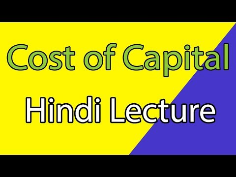 Cost of Capital Hindi Lecture Full Video - Details with Examples
