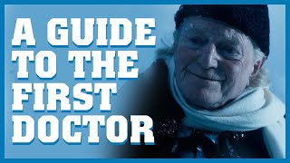 A Guide To The First Doctor - Doctor Who