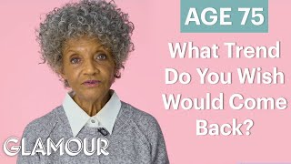 Download 70 Women Ages 5-75 Answer: What Trend Do You Wish Would Come Back? | Glamour Video