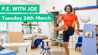 P.E with Joe   Tuesday 24th March 2020