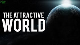 The Attractive World