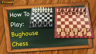 How to play Bughouse Chess