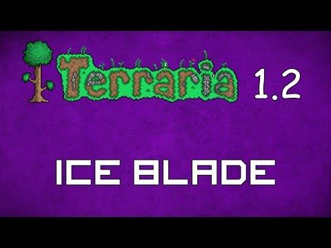 Ice Blade - Terraria 1.2 Guide New Melee Weapon! - GullofDoom - Guide/Tutorial