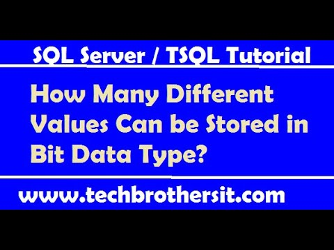 How Many Different Values Can be Stored in Bit Data Type - SQL Server Tutorial