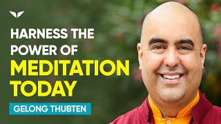 The power of meditation   Gelong Thubten