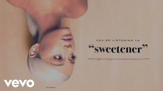 Ariana Grande - sweetener (Audio)