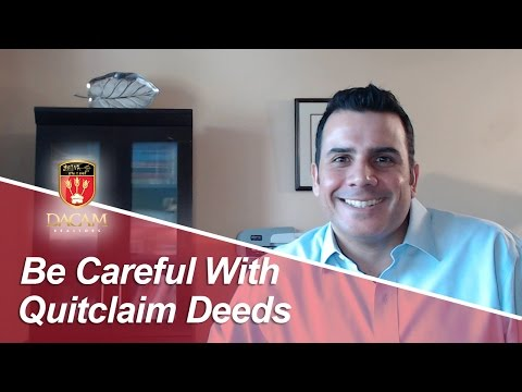 Miami Real Estate Agent: The problem with quitclaim deeds