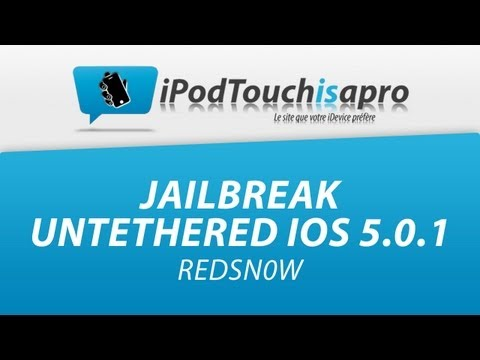 Jailbreak Untethered iOS 5.0.1 avec RedSn0w ! (iTouch 3G/4G, iPhone 3GS/4, iPad 1)