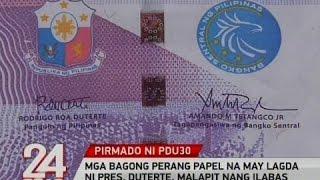 Mga bagong perang papel na may lagda ni Pres. Duterte, malapit nang ilabas