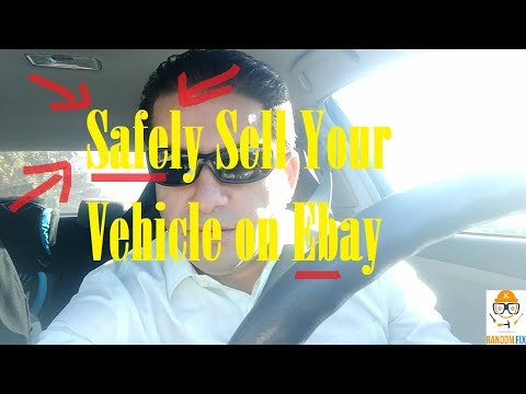 ▶️How to Safely Sell Your Vehicle on Ebay, How to know your getting Scammed.