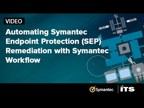 Automating Symantec Endpoint Protection (SEP) Remediation with Symantec Workflow.