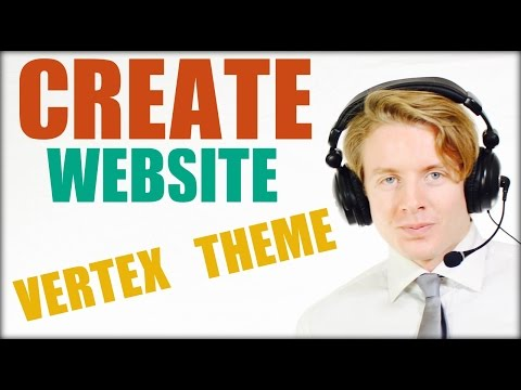 How to create a website using Wordpress 2016 - Vertex Theme Full Tutorial