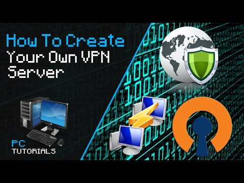 How To Create Your Own VPN Server