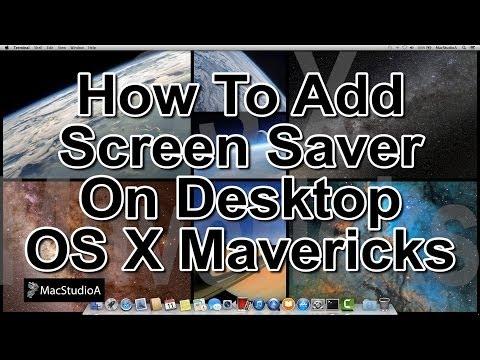 How To Set Screensaver as Desktop Background Mac OS X Mavericks