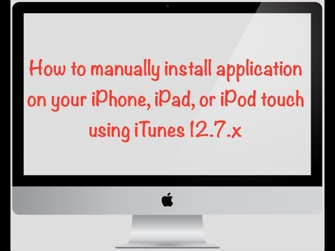 How to manually install application on your iPhone, iPad, or iPod touch using iTunes 12.7.x