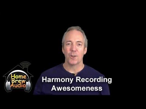 Harmony Recording Awesomeness - Record Amazing Vocal Harmonies