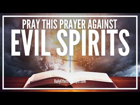 Prayer Against Evil Spirits - Remove, Get Rid, Ward Off, Drive Away Demons