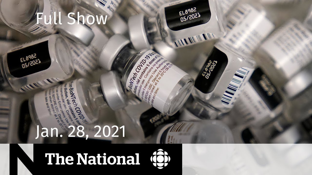 CBC News: The National | Anger, confusion over vaccine supply | Jan. 28, 2021