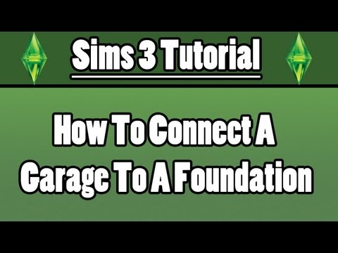Sims 3 - How To Connect A Garage To A Foundation