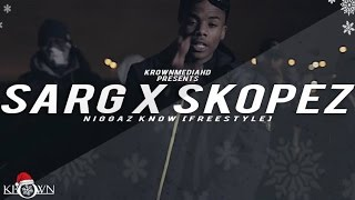Sarg X Skopez - Niggaz Know [Music Video] #KrownKristmas
