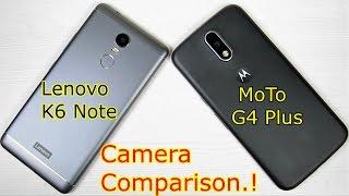 MoTo G4 Plus VS Lenovo K6 Note: Camera Comparison