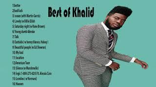 Best of Khalid 2019 |  Greatest Hits 2019