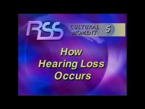 RSS Cultural Moment 5 - How Hearing Loss Occurs