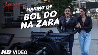 BOL DO NA ZARA Song Making | Azhar | Emraan Hashmi, Nargis Fakhri | Armaan Malik, Amaal Mallik