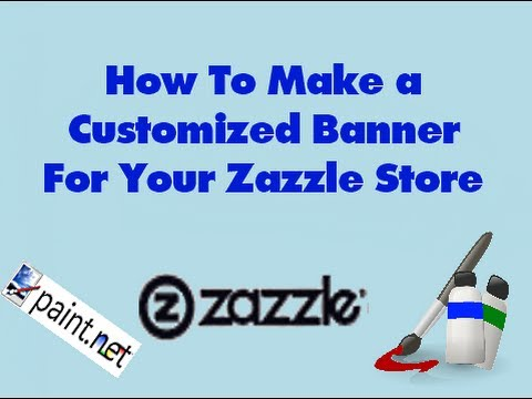 How To Make a Customized Banner For Your Zazzle Store