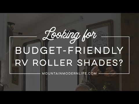 Our Budget Friendly RV Roller Shades