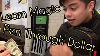 Learn Magic // Pen Through Dollar