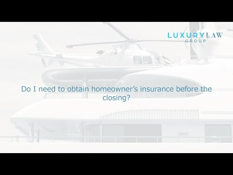 Do I need to obtain homeowner's insurance before the closing?