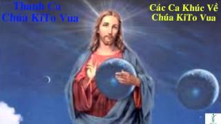 Chúa Kitô Vua   Thánh Ca Chúa Kitô Vua Hay Nhất