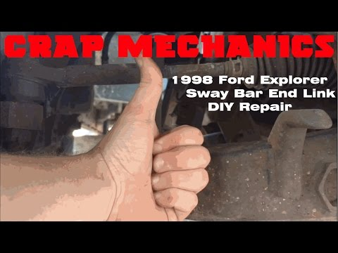 Crap Mechanics: 1998 Ford Explorer Custom Sway Bar End Link Repair