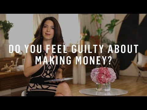 Do You Feel Guilty About Making Money?
