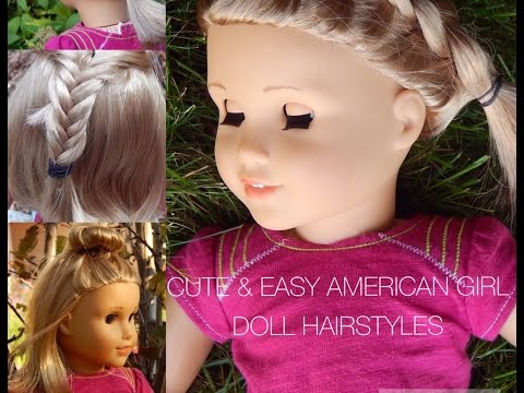 CUTE & EASY HAIRSTYLES FOR YOUR AMERICAN GIRL DOLL