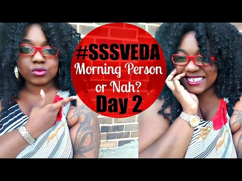 Am I a Morning Person Or a Night Person? #SSSVEDA 2015 Day 2